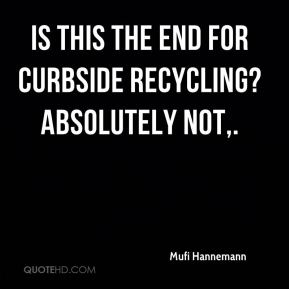Mufi Hannemann  - Is this the end for curbside recycling? Absolutely not.