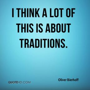 Oliver Bierhoff  - I think a lot of this is about traditions.