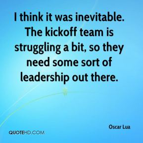 I think it was inevitable. The kickoff team is struggling a bit, so they need some sort of leadership out there.