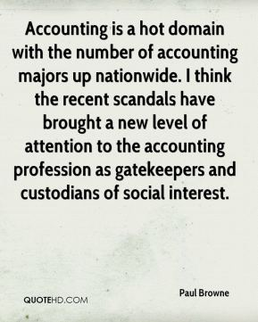 Paul Browne  - Accounting is a hot domain with the number of accounting majors up nationwide. I think the recent scandals have brought a new level of attention to the accounting profession as gatekeepers and custodians of social interest.