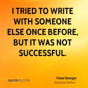 I tried to write with someone else once before, but it was not successful.