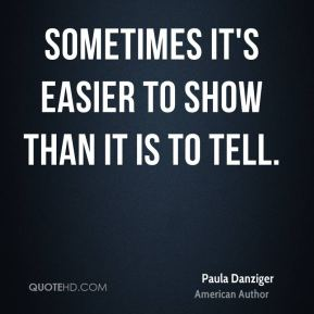 Sometimes it's easier to show than it is to tell.