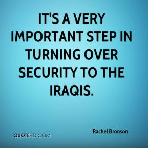 Rachel Bronson  - It's a very important step in turning over security to the Iraqis.