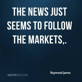 The news just seems to follow the markets.