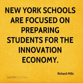 Richard Mills  - New York schools are focused on preparing students for the innovation economy.