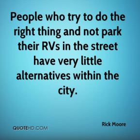 People who try to do the right thing and not park their RVs in the street have very little alternatives within the city.