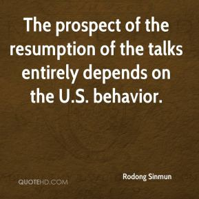 The prospect of the resumption of the talks entirely depends on the U.S. behavior.