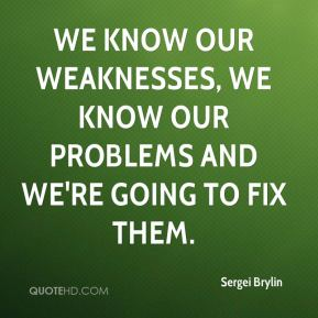 Sergei Brylin  - We know our weaknesses, we know our problems and we're going to fix them.
