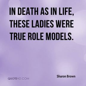 In death as in life, these ladies were true role models.