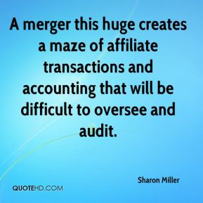 A merger this huge creates a maze of affiliate transactions and accounting that will be difficult to oversee and audit.