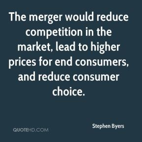 Stephen Byers  - The merger would reduce competition in the market, lead to higher prices for end consumers, and reduce consumer choice.
