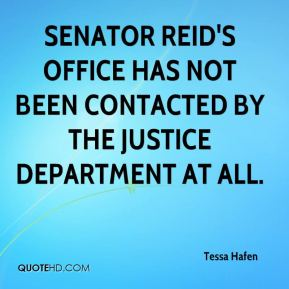 Senator Reid's office has not been contacted by the Justice Department at all.