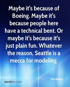 Maybe it's because of Boeing. Maybe it's because people here have a technical bent. Or maybe it's because it's just plain fun. Whatever the reason, Seattle is a mecca for modeling.
