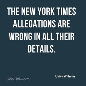 Ulrich Wilhelm  - The New York Times allegations are wrong in all their details.
