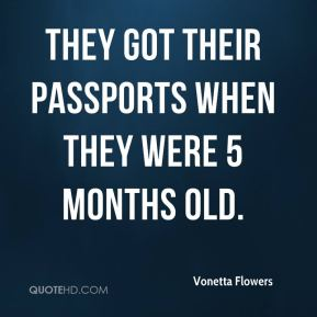 Vonetta Flowers  - They got their passports when they were 5 months old.