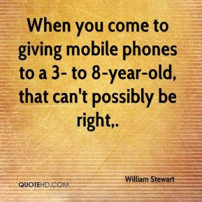 When you come to giving mobile phones to a 3- to 8-year-old, that can't possibly be right.