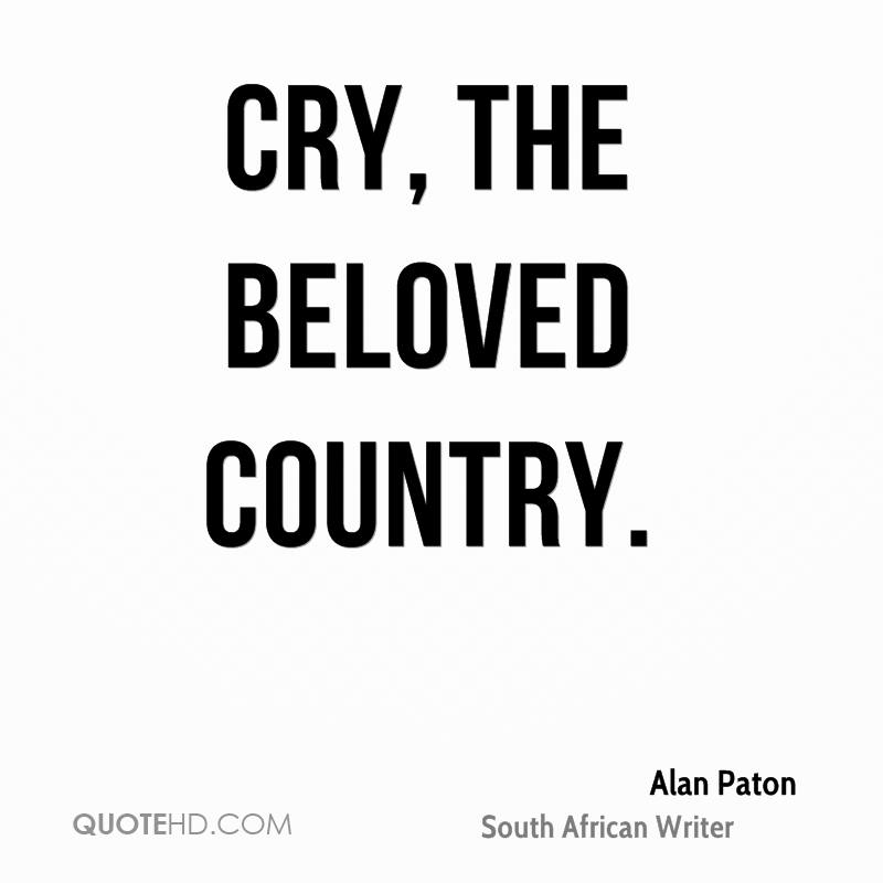 Cry, the beloved country.