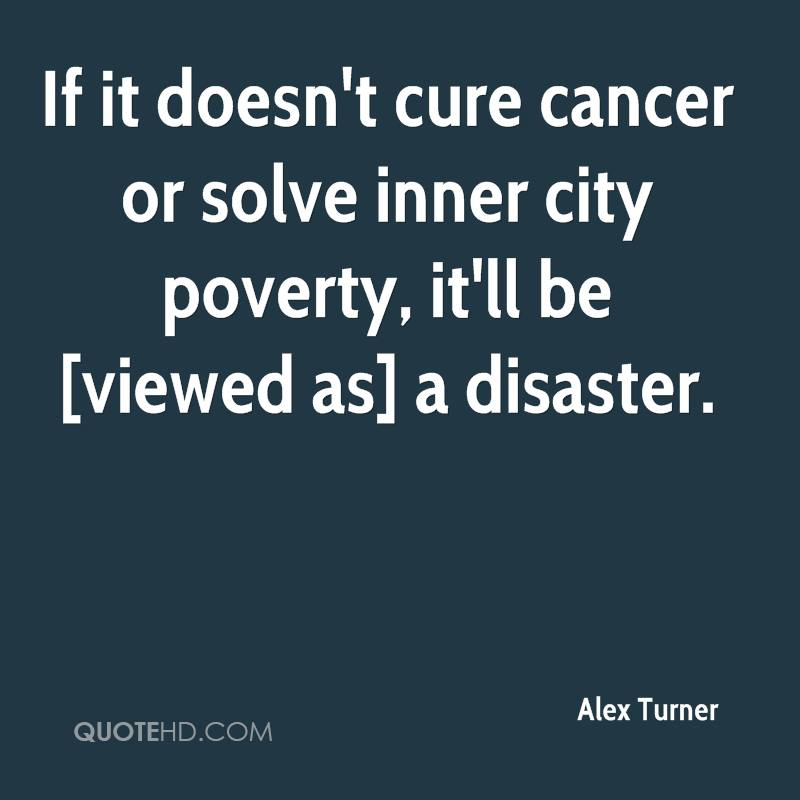 If it doesn't cure cancer or solve inner city poverty, it'll be [viewed as] a disaster.
