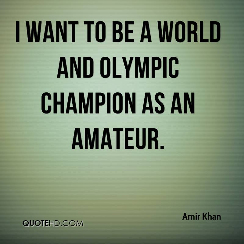 I want to be a world and Olympic champion as an amateur.