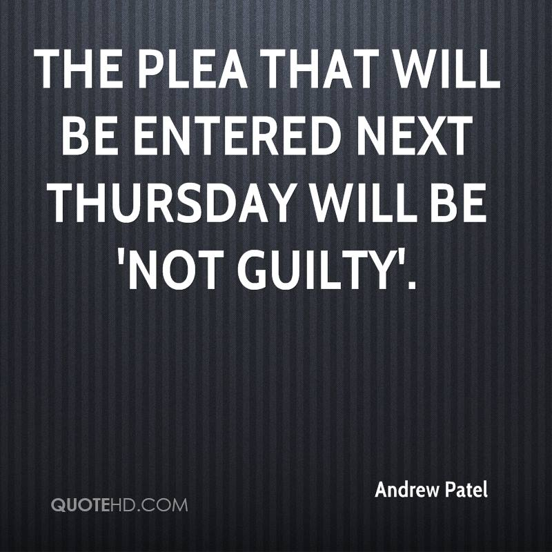 The plea that will be entered next Thursday will be 'not guilty'.
