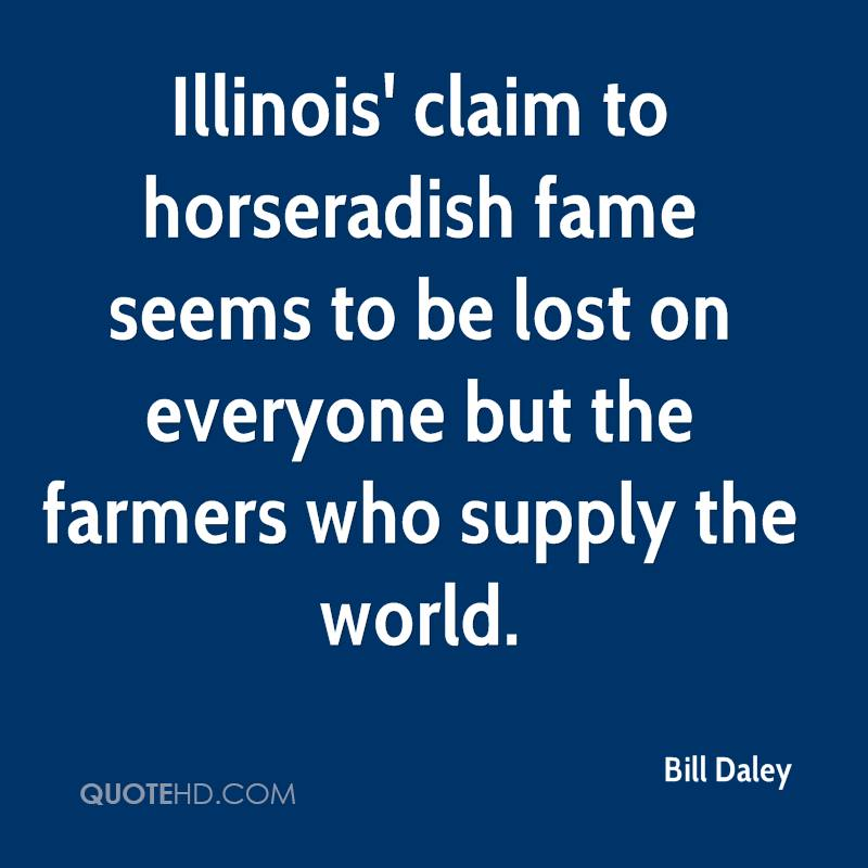 Illinois' claim to horseradish fame seems to be lost on everyone but the farmers who supply the world.