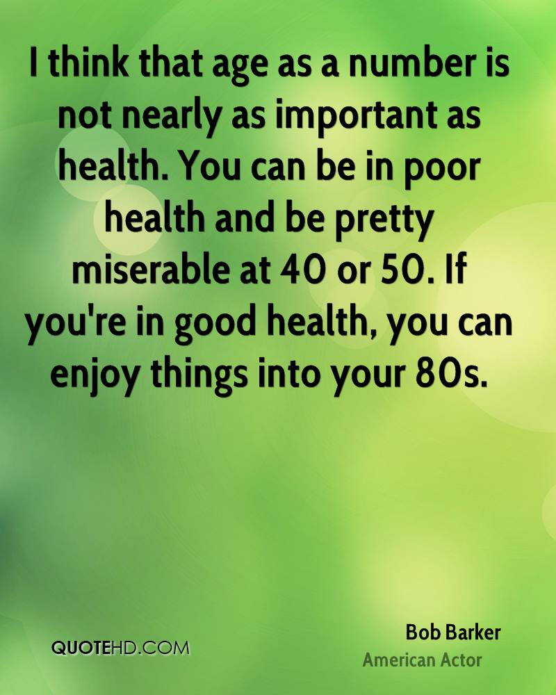 Good Health Quotes Bob Barker Health Quotes  Quotehd