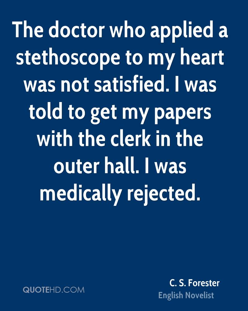The doctor who applied a stethoscope to my heart was not satisfied. I was told to get my papers with the clerk in the outer hall. I was medically rejected.