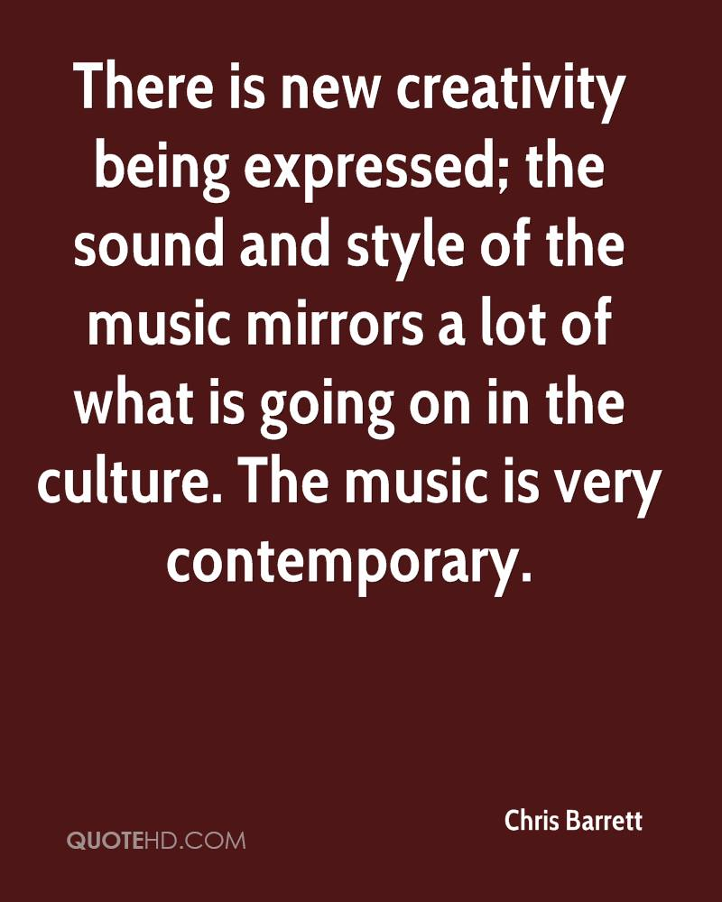 There is new creativity being expressed; the sound and style of the music mirrors a lot of what is going on in the culture. The music is very contemporary.