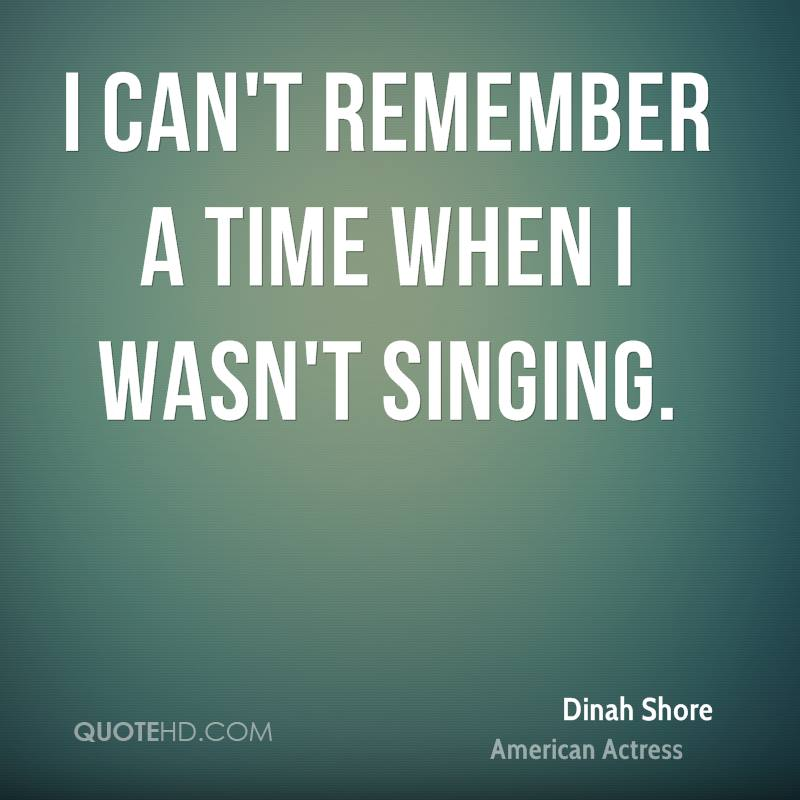 I can't remember a time when I wasn't singing.