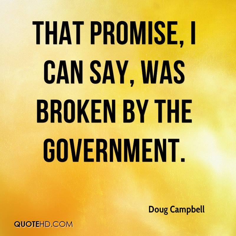 That promise, I can say, was broken by the government.