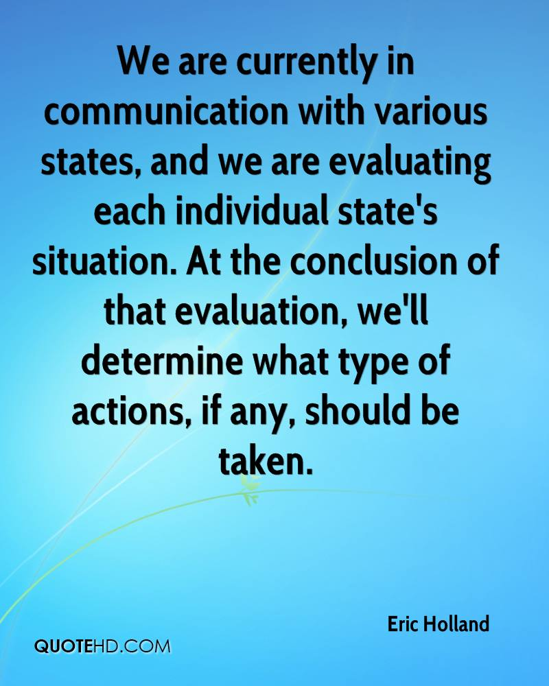 We are currently in communication with various states, and we are evaluating each individual state's situation. At the conclusion of that evaluation, we'll determine what type of actions, if any, should be taken.