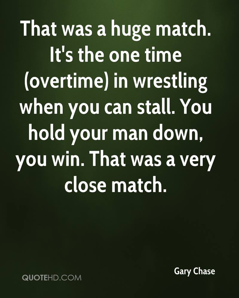 That was a huge match. It's the one time (overtime) in wrestling when you can stall. You hold your man down, you win. That was a very close match.