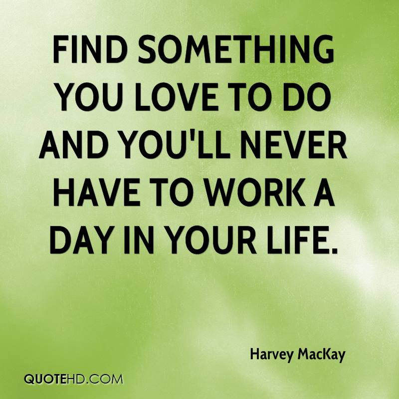 Love Finds You Quote: Harvey MacKay Quotes