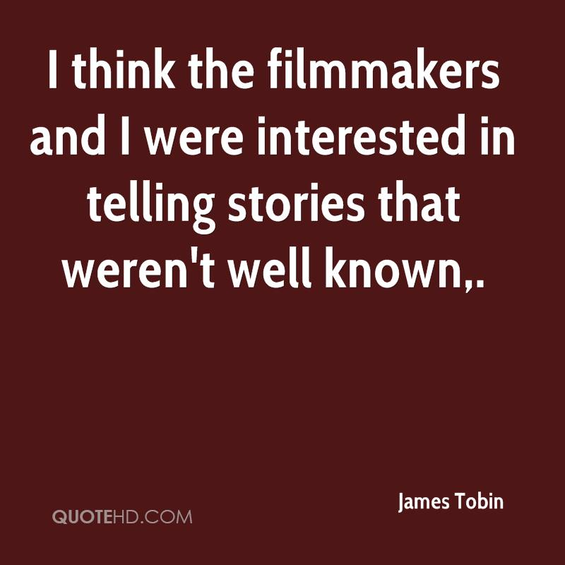 I think the filmmakers and I were interested in telling stories that weren't well known.