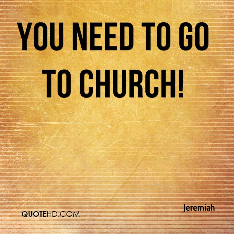 You need to go to church!