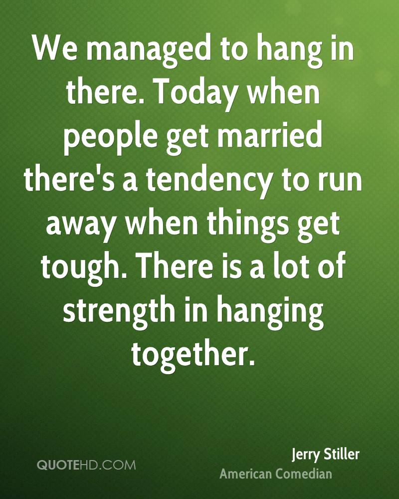Hang In There Quotes Jerry Stiller Marriage Quotes  Quotehd