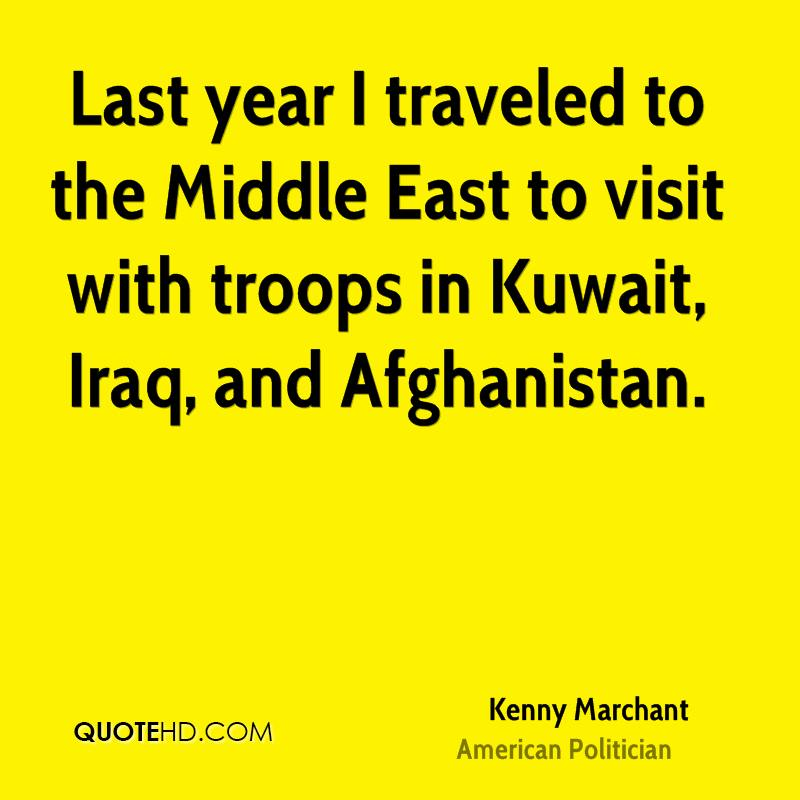 Last year I traveled to the Middle East to visit with troops in Kuwait, Iraq, and Afghanistan.