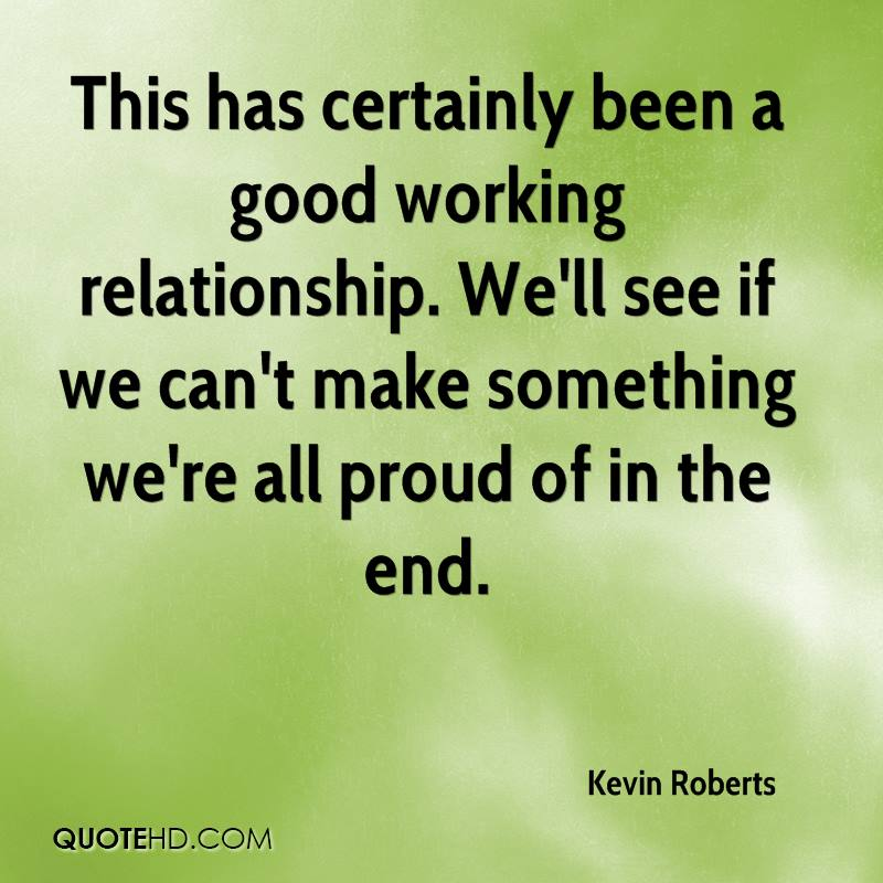 Positive Quotes About Relationships Ending: Kevin Roberts Quotes