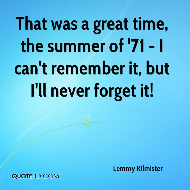 Remembered Summers: Lemmy Kilmister Quotes