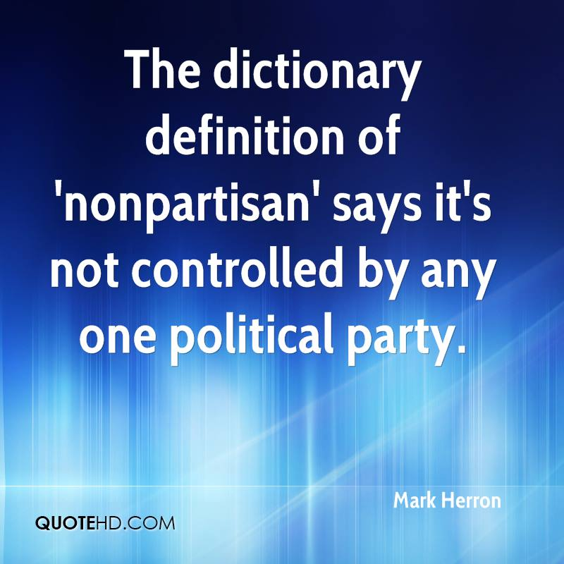 The dictionary definition of 'nonpartisan' says it's not controlled by any one political party.