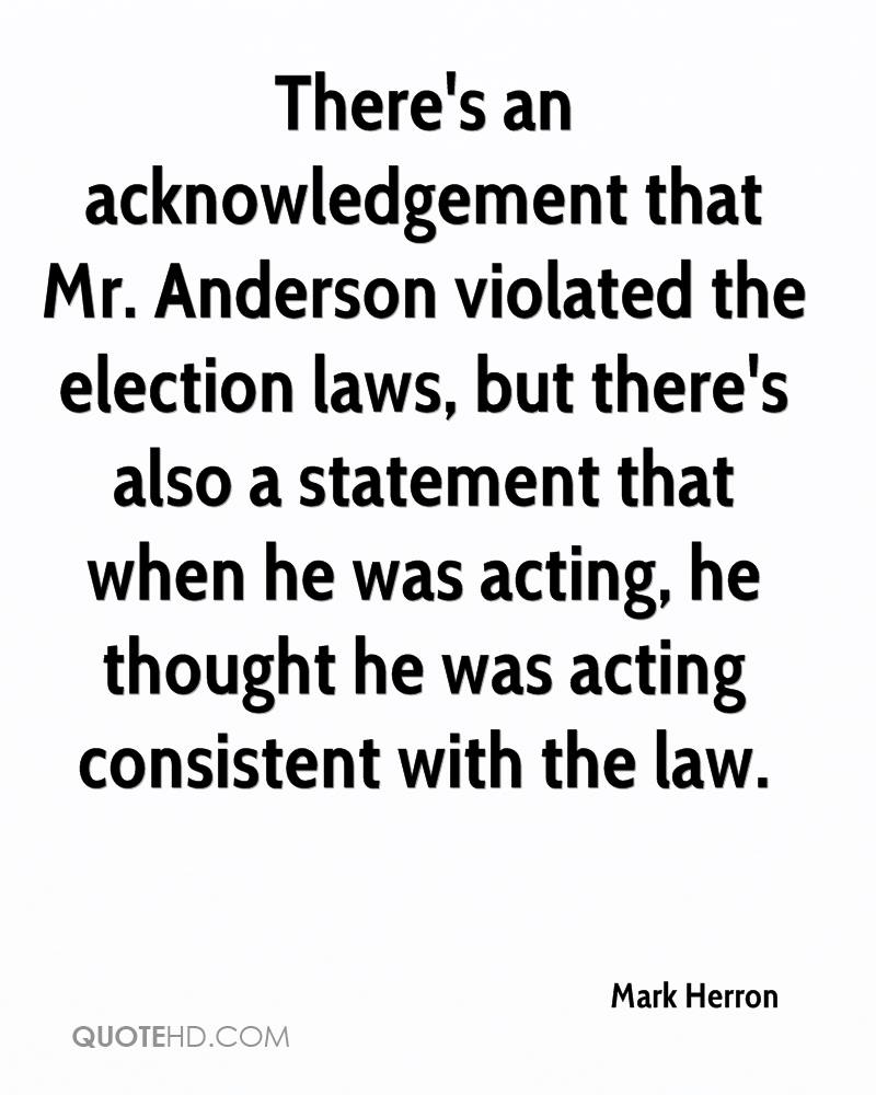 There's an acknowledgement that Mr. Anderson violated the election laws, but there's also a statement that when he was acting, he thought he was acting consistent with the law.