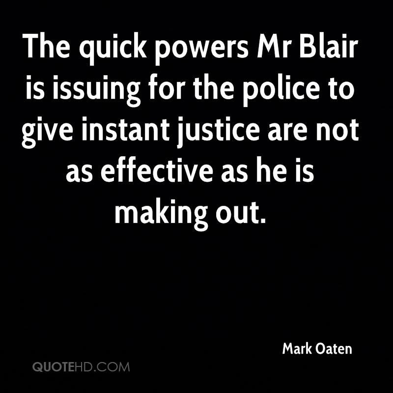 The quick powers Mr Blair is issuing for the police to give instant justice are not as effective as he is making out.