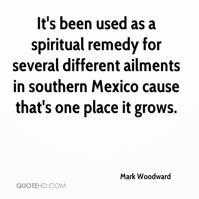 It's been used as a spiritual remedy for several different ailments in southern Mexico cause that's one place it grows.