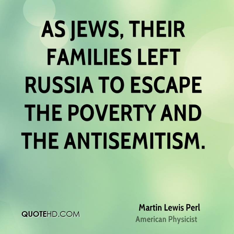 As Jews, their families left Russia to escape the poverty and the antisemitism.
