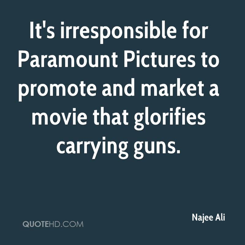 It's irresponsible for Paramount Pictures to promote and market a movie that glorifies carrying guns.