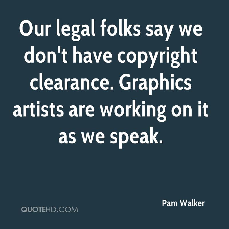 Our legal folks say we don't have copyright clearance. Graphics artists are working on it as we speak.