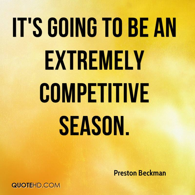It's going to be an extremely competitive season.