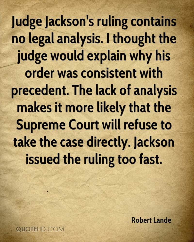 Judge Jackson's ruling contains no legal analysis. I thought the judge would explain why his order was consistent with precedent. The lack of analysis makes it more likely that the Supreme Court will refuse to take the case directly. Jackson issued the ruling too fast.