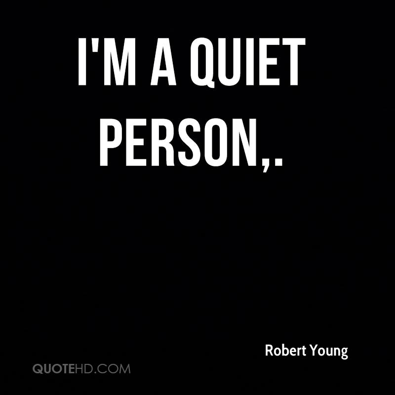 Robert Young Quotes | QuoteHD I Am Quiet Quotes