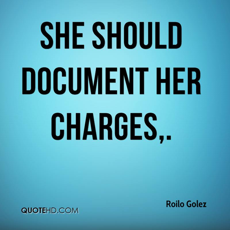 She should document her charges.